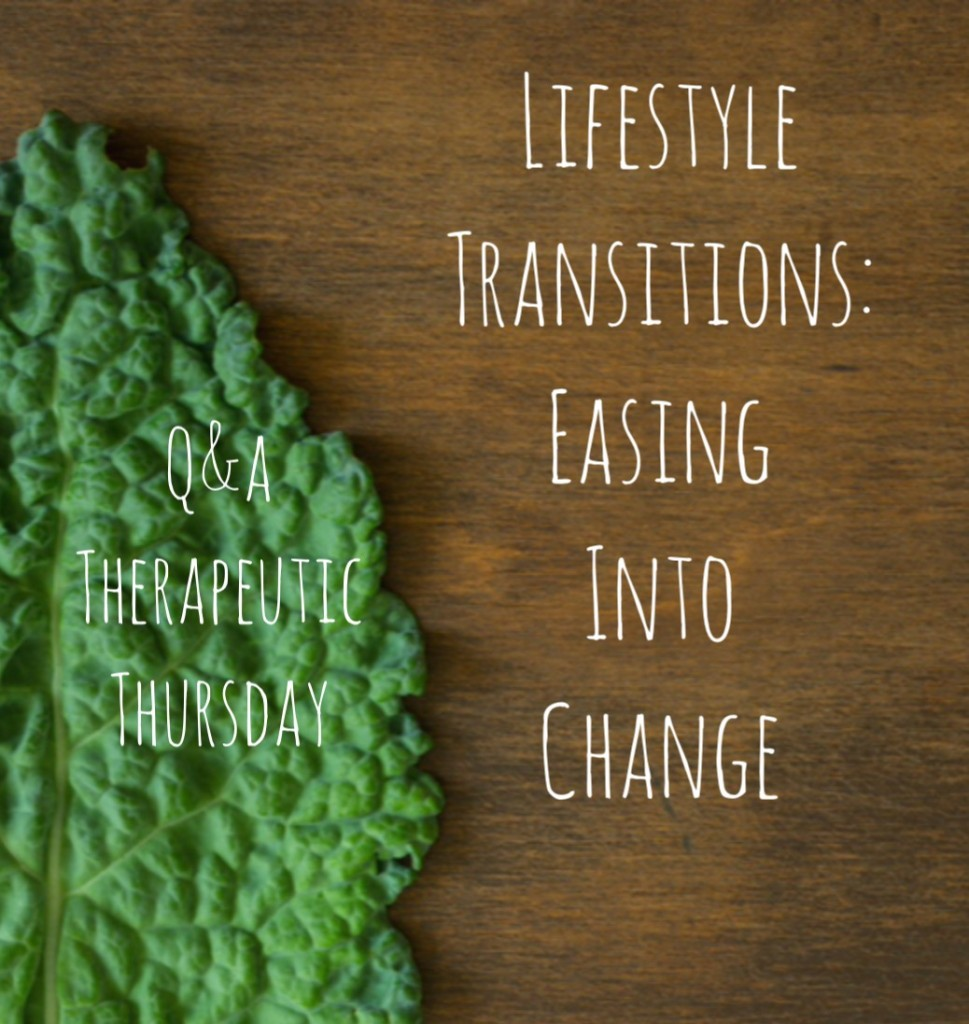 Q&A Therapeutic Thursday: Lifestyle Transitions